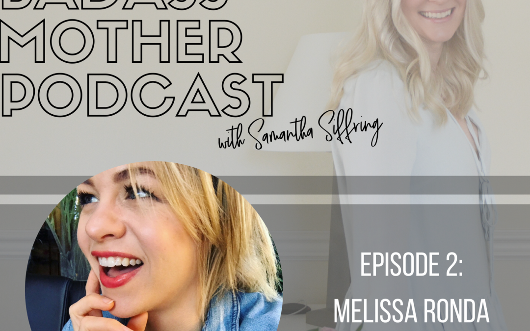 The Badass Mother Podcast Episode 2: Interview with Melissa Ronda
