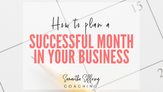 How to Plan a Successful Month in Your Business
