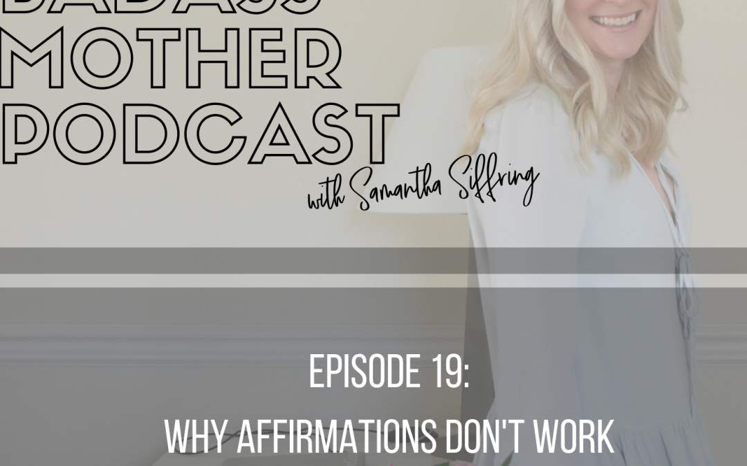 Podcast: Why Affirmations Don't Work