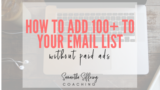 How to add 100+ people to your email list this month without paid ads