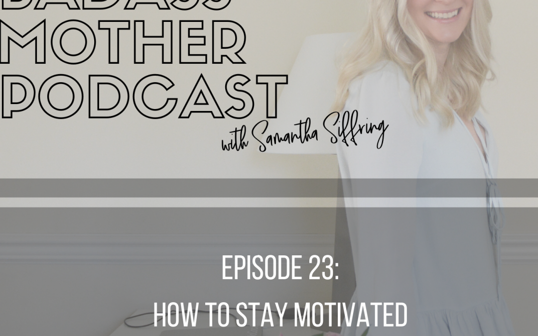 Podcast: How to Stay Motivated