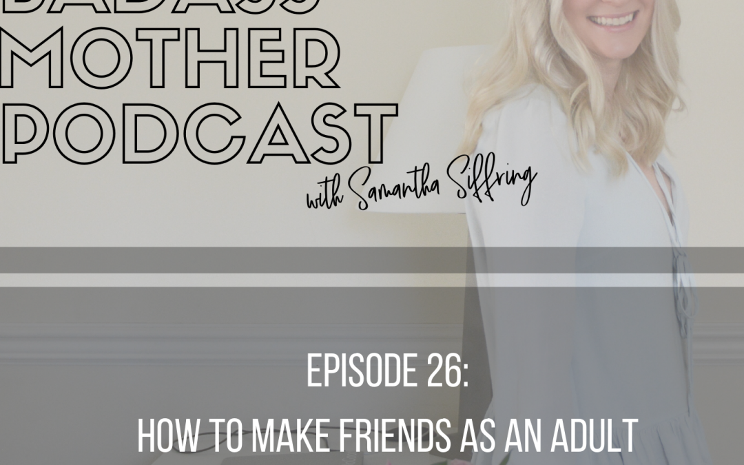 Podcast: How to Make Friends As An Adult