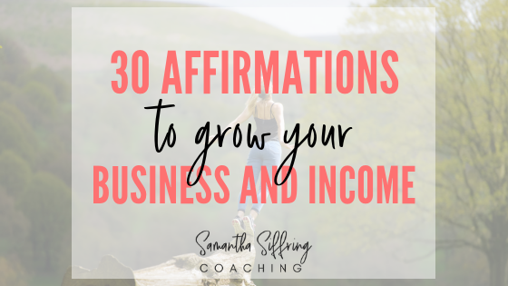 30 Affirmations to Grow Your Business and Income