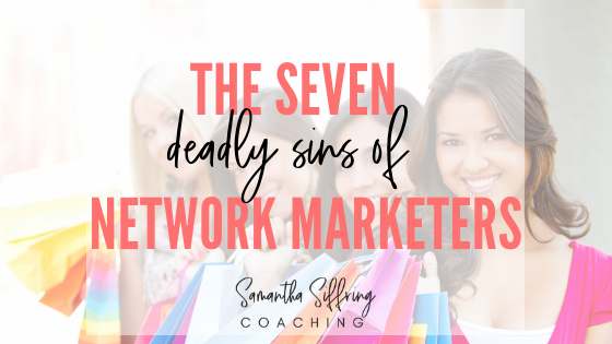 7 Deadly Sins of Network Marketing