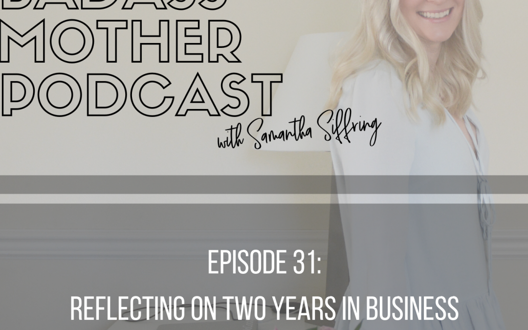 Episode 31: Reflecting on 2 Years Of Business