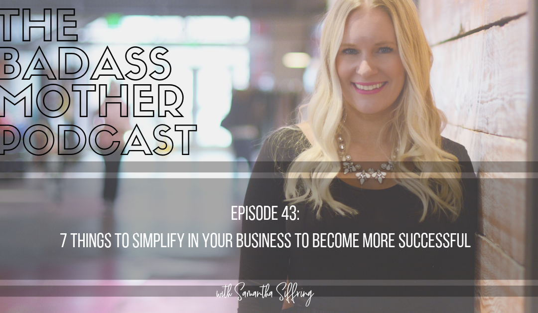7 Things to Simplify in Your Business to Become More Successful