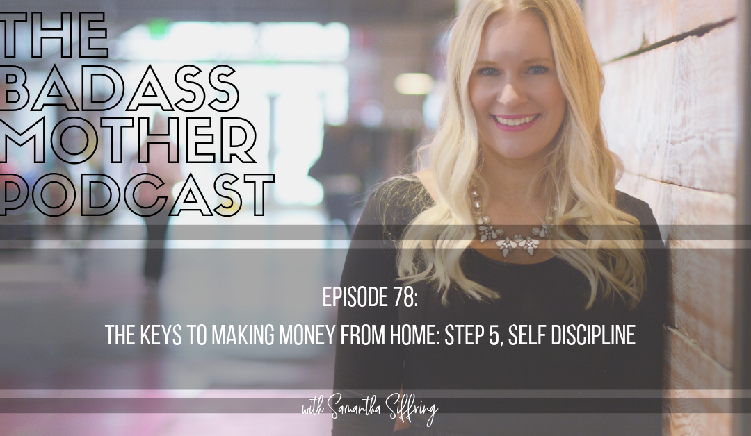 The Keys to Making Money from Home: Step 5, Self Discipline
