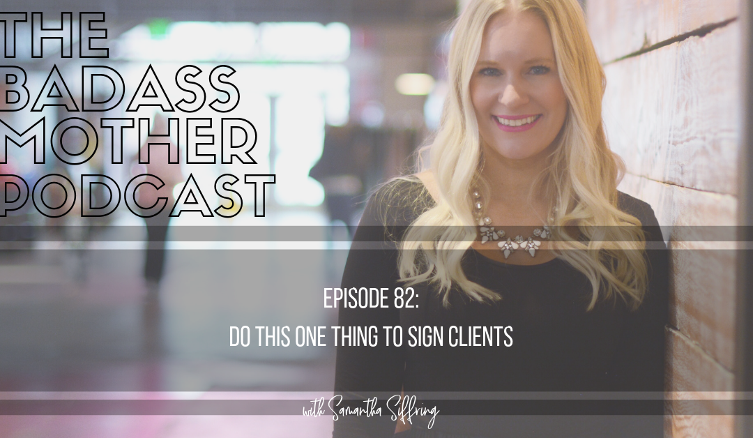 Do This One Thing To Sign Clients