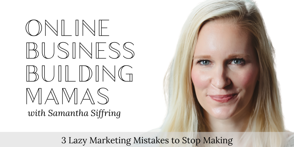 3 Lazy Marketing Mistakes to Stop Making