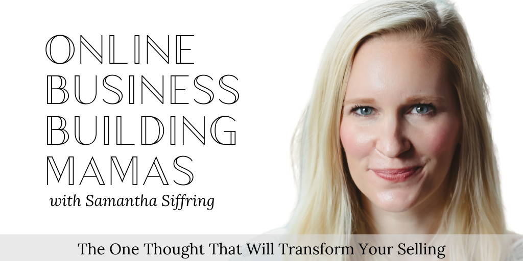 The One Thought That Will Transform Your Selling