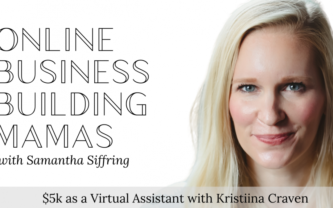 $5k as a Virtual Assistant with Kristiina Craven