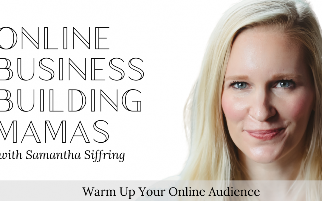 Warm Up Your Online Audience