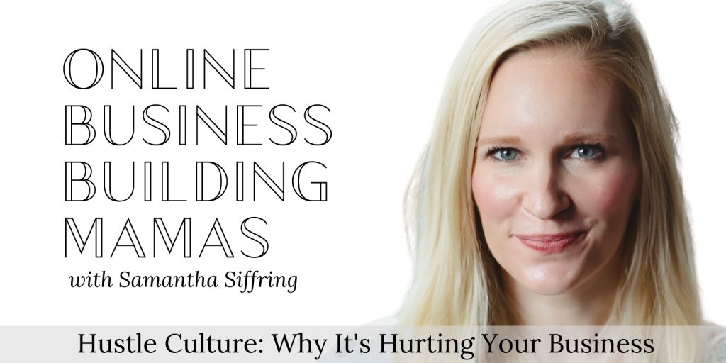 Hustle Culture: Why It's hurting your business podcast image